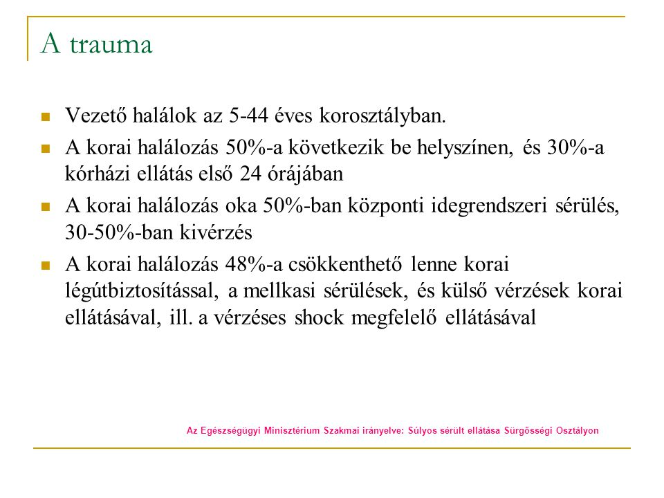 Ellátás Sebészi ●Térfoglaló vérzések ●Életveszély forrása, ha gyorsan növekednek ●Azonnali idegsebészeti konzílium ●Hyperventillatio / mannitol ●Damage control craniotomy: transzfer idegsebészetre (csak nagyon távoli helyen /harctéren)