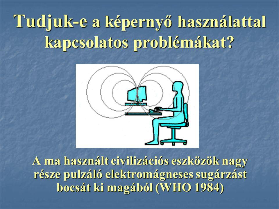 A sugárzás a monitor előtt és mögött 110º-os szögben mérhető A sugárzás a monitor előtt és mögött 110º-os szögben mérhető Pulzáló elektromágneses sugárzás mindenen keresztülhatol: közfalakon, ólmon, emberi testen, képernyőszűrőn, stb.