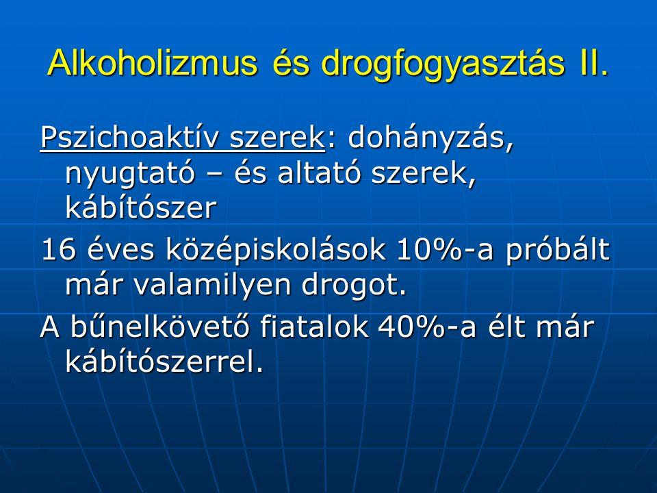 Alkoholizmus és drogfogyasztás II.