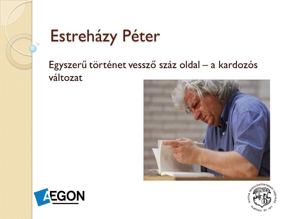 Estreházy Péter Egyszerű történet vessző száz oldal – a kardozós változat