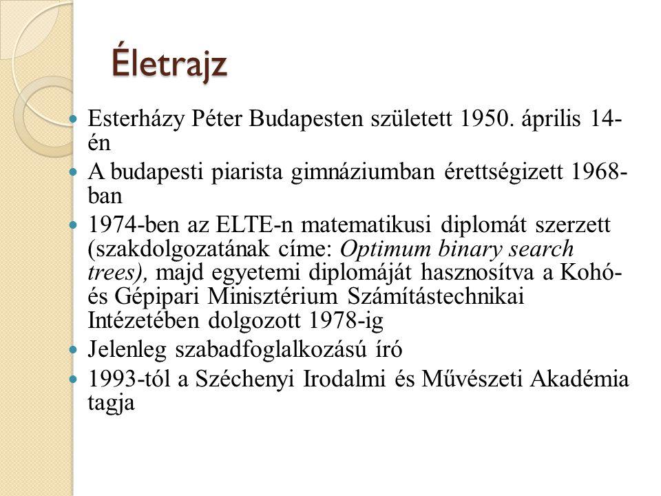 Életrajz Esterházy Péter Budapesten született 1950. április 14- én A budapesti piarista gimnáziumban érettségizett 1968- ban 1974-ben az ELTE-n matema