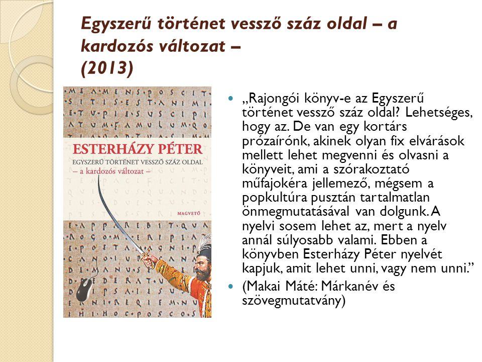 """Egyszerű történet vessző száz oldal – a kardozós változat – (2013) """"Rajongói könyv-e az Egyszerű történet vessző száz oldal? Lehetséges, hogy az. De v"""