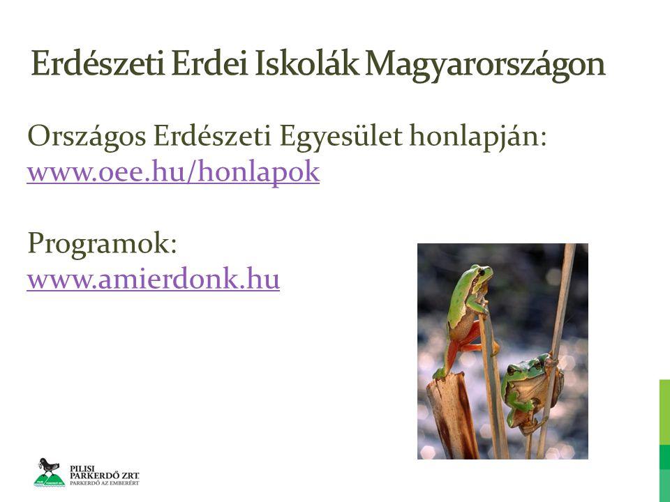 Országos Erdészeti Egyesület honlapján: www.oee.hu/honlapok Programok: www.amierdonk.hu
