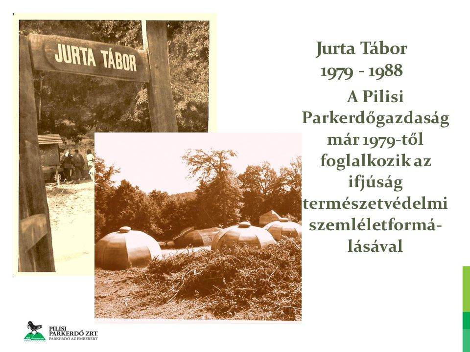 A Pilisi Parkerdőgazdaság már 1979-től foglalkozik az ifjúság természetvédelmi szemléletformá- lásával