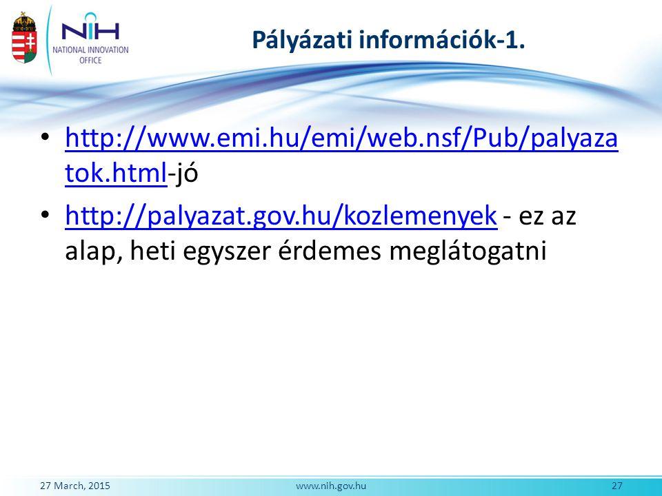 Pályázati információk-1. http://www.emi.hu/emi/web.nsf/Pub/palyaza tok.html-jó http://www.emi.hu/emi/web.nsf/Pub/palyaza tok.html http://palyazat.gov.