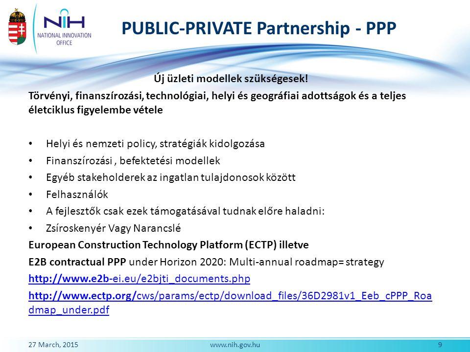 PUBLIC-PRIVATE Partnership - PPP Új üzleti modellek szükségesek! Törvényi, finanszírozási, technológiai, helyi és geográfiai adottságok és a teljes él