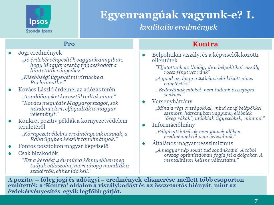 """7 Egyenrangúak vagyunk-e? I. kvalitatív eredmények ●Jogi eredmények """"Jó érdekérvényesítők vagyunk annyiban, hogy Magyarország ragaszkodott a büntetőtö"""
