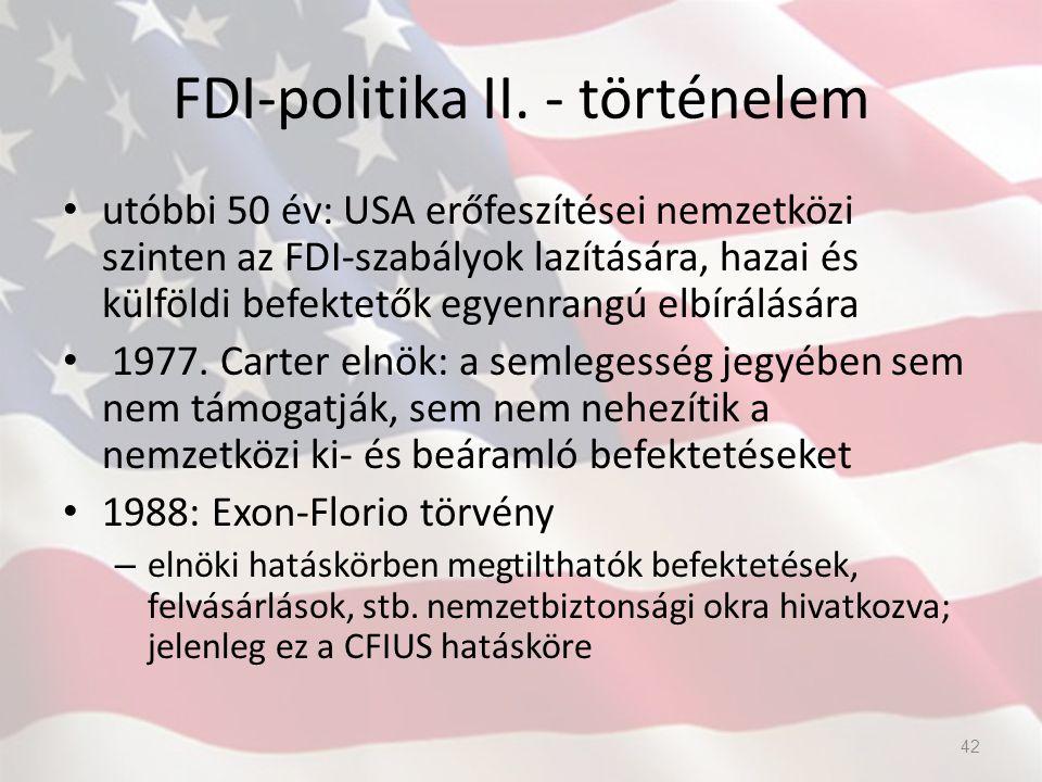FDI-politika II. - történelem utóbbi 50 év: USA erőfeszítései nemzetközi szinten az FDI-szabályok lazítására, hazai és külföldi befektetők egyenrangú