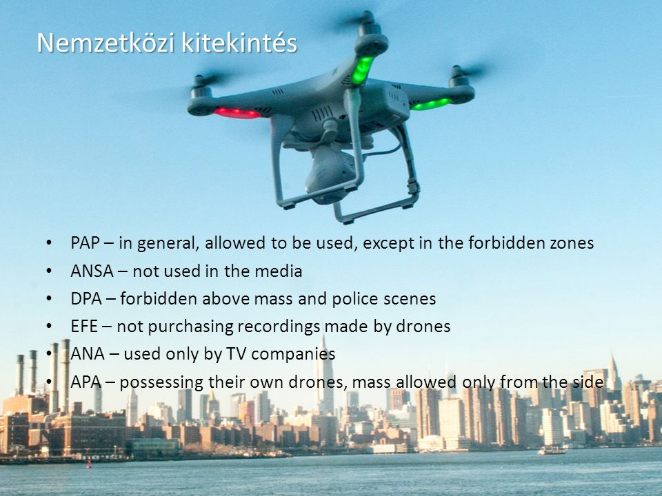 Nemzetközi kitekintés PAP – in general, allowed to be used, except in the forbidden zones ANSA – not used in the media DPA – forbidden above mass and