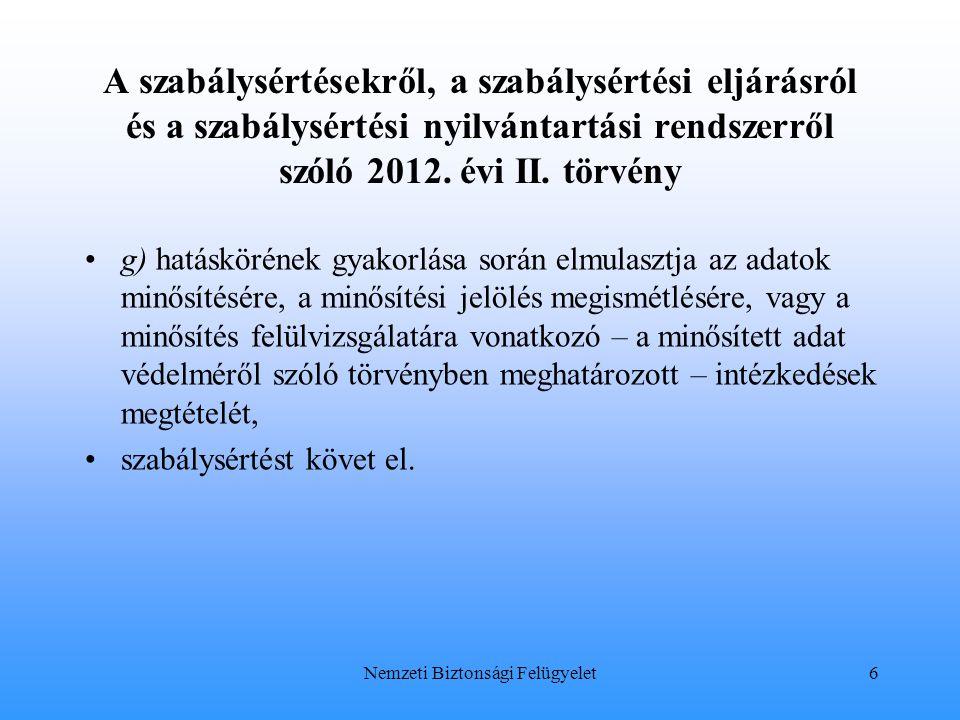 A szabálysértésekről, a szabálysértési eljárásról és a szabálysértési nyilvántartási rendszerről szóló 2012. évi II. törvény g) hatáskörének gyakorlás