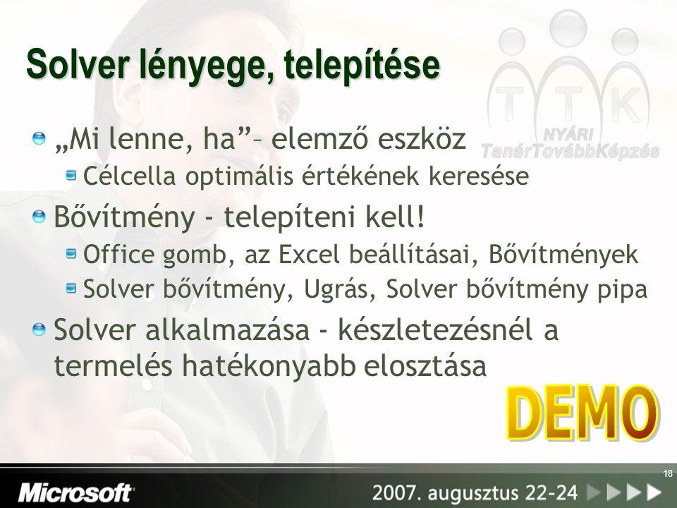 """Solver lényege, telepítése """"Mi lenne, ha""""– elemző eszköz Célcella optimális értékének keresése Bővítmény - telepíteni kell! Office gomb, az Excel beál"""