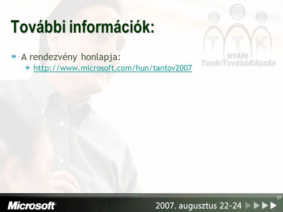 27 További információk: A rendezvény honlapja: http://www.microsoft.com/hun/tantov2007