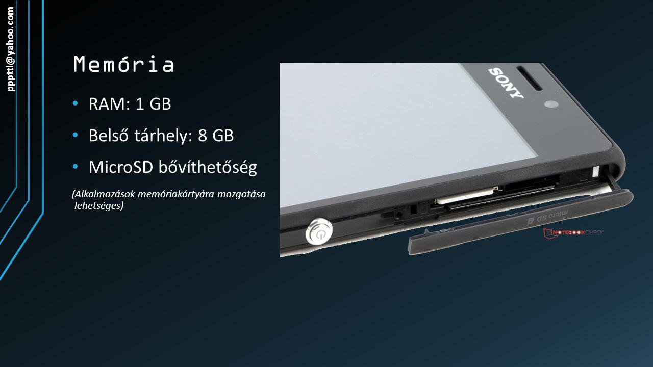 Memória RAM: 1 GB Belső tárhely: 8 GB MicroSD bővíthetőség (Alkalmazások memóriakártyára mozgatása lehetséges) pppttl@yahoo.com