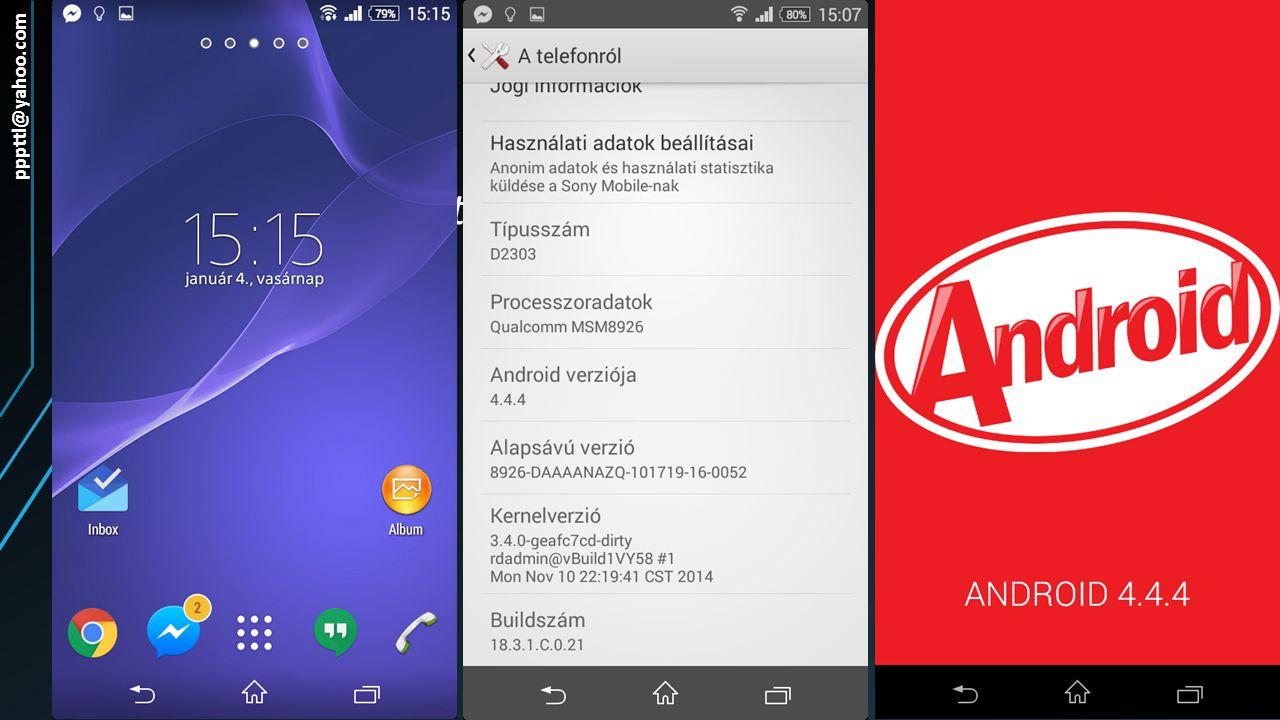 Az operációs rendszer Android 4.4.4 Kit-Kat pppttl@yahoo.com