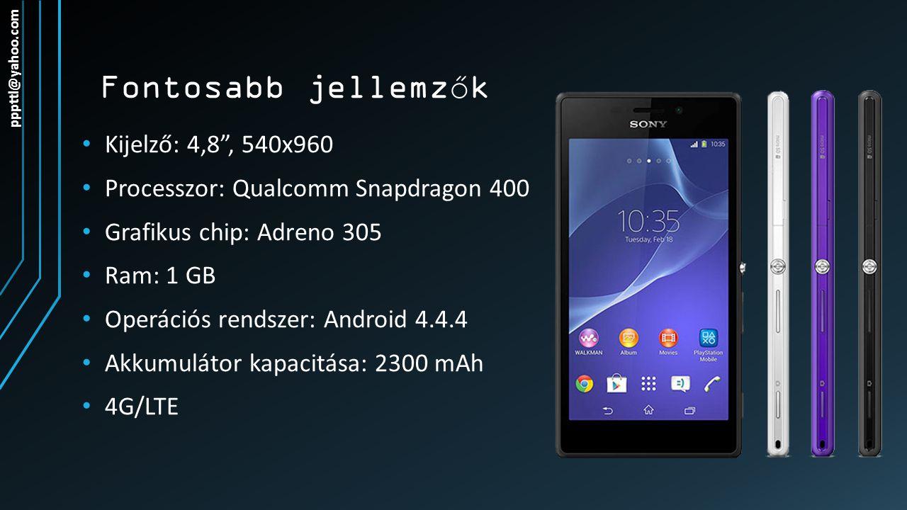 "Fontosabb jellemz ő k Kijelző: 4,8"", 540x960 Processzor: Qualcomm Snapdragon 400 Grafikus chip: Adreno 305 Ram: 1 GB Operációs rendszer: Android 4.4.4"