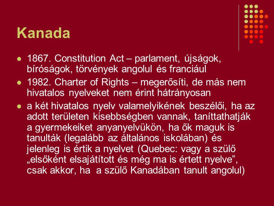 Kanada 1867.Constitution Act – parlament, újságok, bíróságok, törvények angolul és franciául 1982.