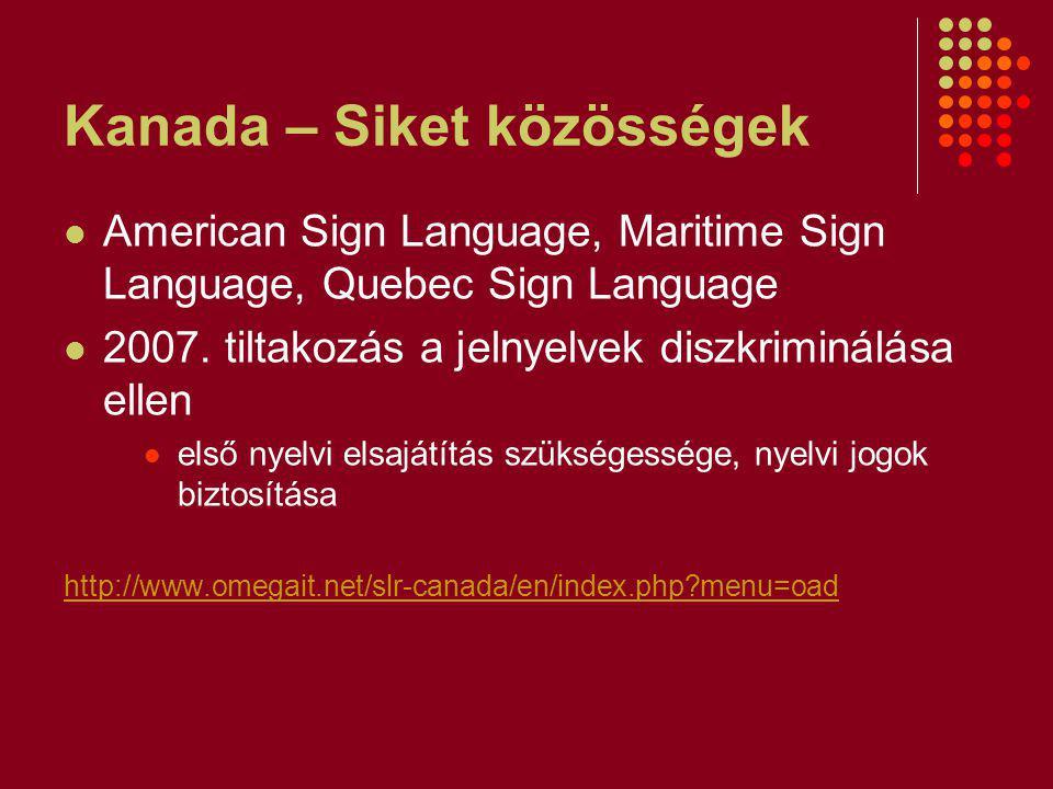 Kanada – Siket közösségek American Sign Language, Maritime Sign Language, Quebec Sign Language 2007.