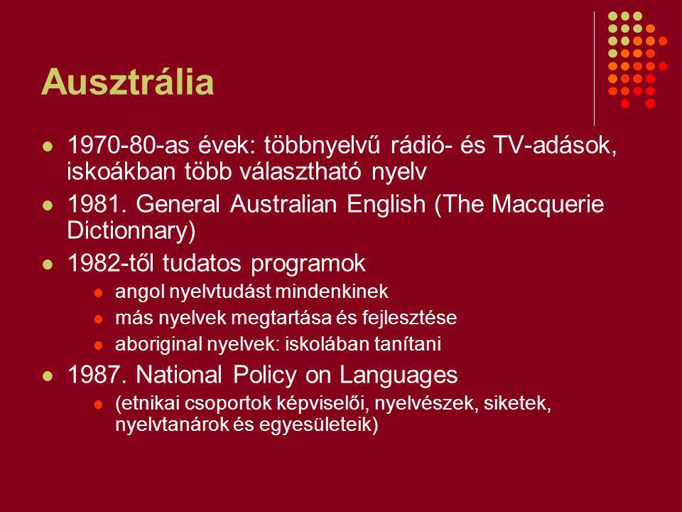Ausztrália 1970-80-as évek: többnyelvű rádió- és TV-adások, iskoákban több választható nyelv 1981.