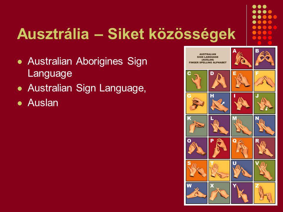 Ausztrália – Siket közösségek Australian Aborigines Sign Language Australian Sign Language, Auslan