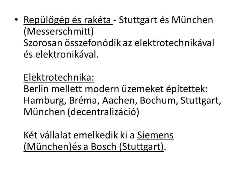 Repülőgép és rakéta - Stuttgart és München (Messerschmitt) Szorosan összefonódik az elektrotechnikával és elektronikával. Elektrotechnika: Berlin mell