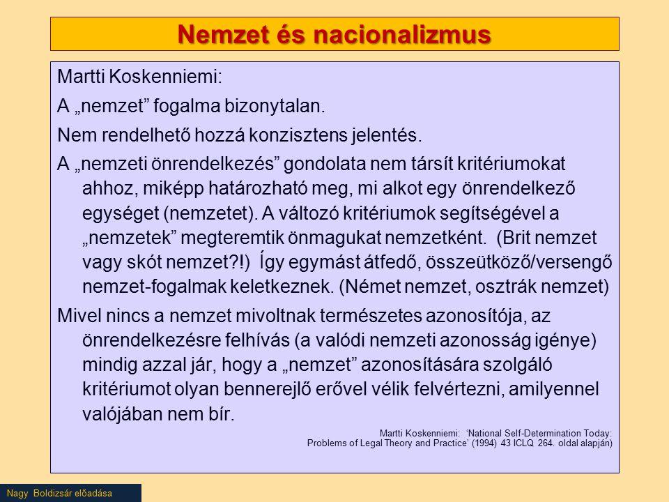 """Nagy Boldizsár előadása Nemzet és nacionalizmus Martti Koskenniemi: A """"nemzet fogalma bizonytalan."""