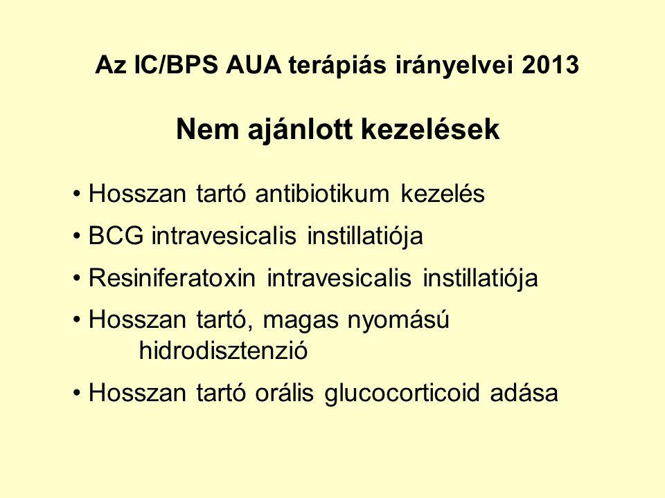 Az IC/BPS AUA terápiás irányelvei 2013 Nem ajánlott kezelések Hosszan tartó antibiotikum kezelés BCG intravesicalis instillatiója Resiniferatoxin intr