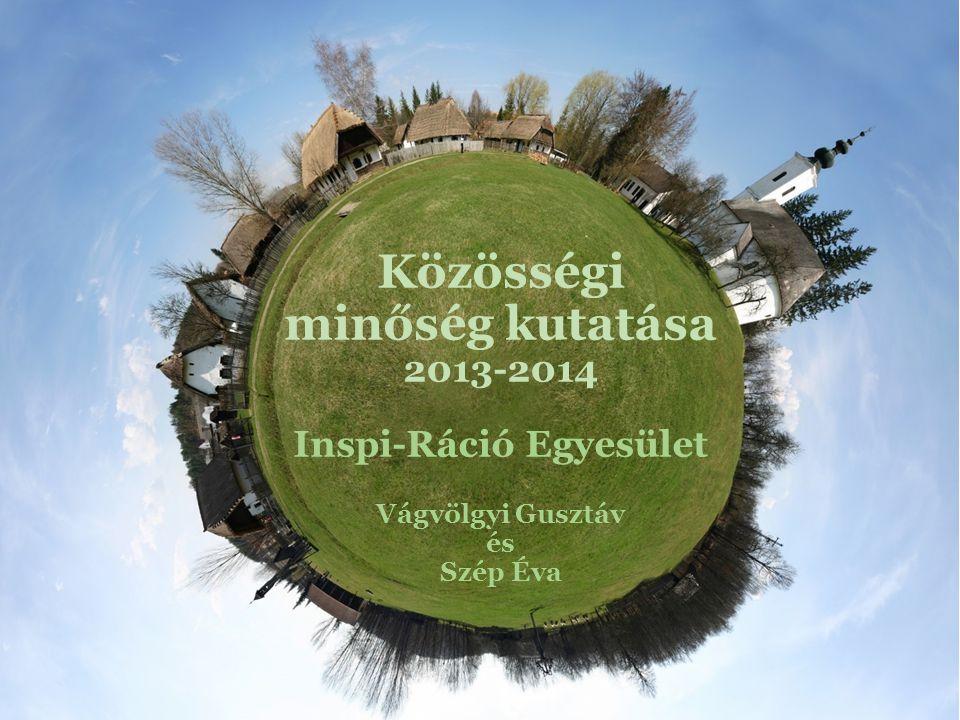 Közösségi minőség kutatása 2013-2014 Inspi-Ráció Egyesület Vágvölgyi Gusztáv és Szép Éva