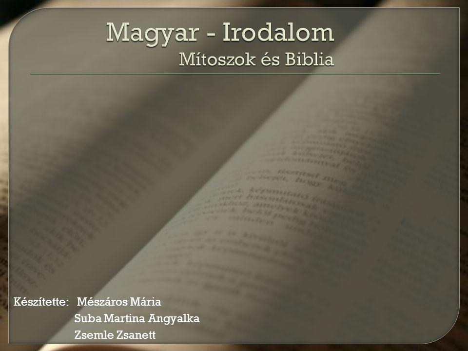 Készítette: Mészáros Mária Suba Martina Angyalka Zsemle Zsanett