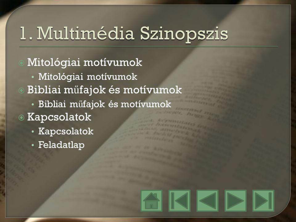  Mitológiai motívumok Mitológiai motívumok  Bibliai m ű fajok és motívumok Bibliai m ű fajok és motívumok  Kapcsolatok Kapcsolatok Feladatlap