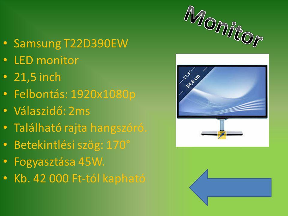 Samsung T22D390EW LED monitor 21,5 inch Felbontás: 1920x1080p Válaszidő: 2ms Található rajta hangszóró. Betekintlési szög: 170° Fogyasztása 45W. Kb. 4