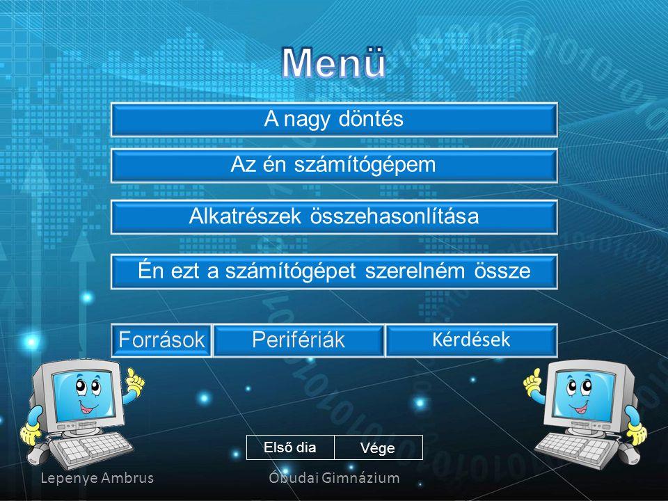 Tanulás Játék Információ keresése Levelezés Közösségi oldalak használata Online vásárlás Zenehallgatás Vége VisszaMenü Programok futtatása Böngészés V