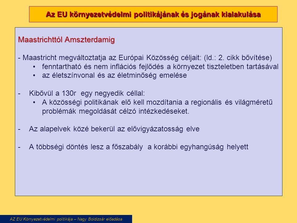 Az EU környezetvédelmi politikájának és jogának kialakulása Maastrichttól Amszterdamig - Maastricht megváltoztatja az Európai Közösség céljait: (ld.: 2.