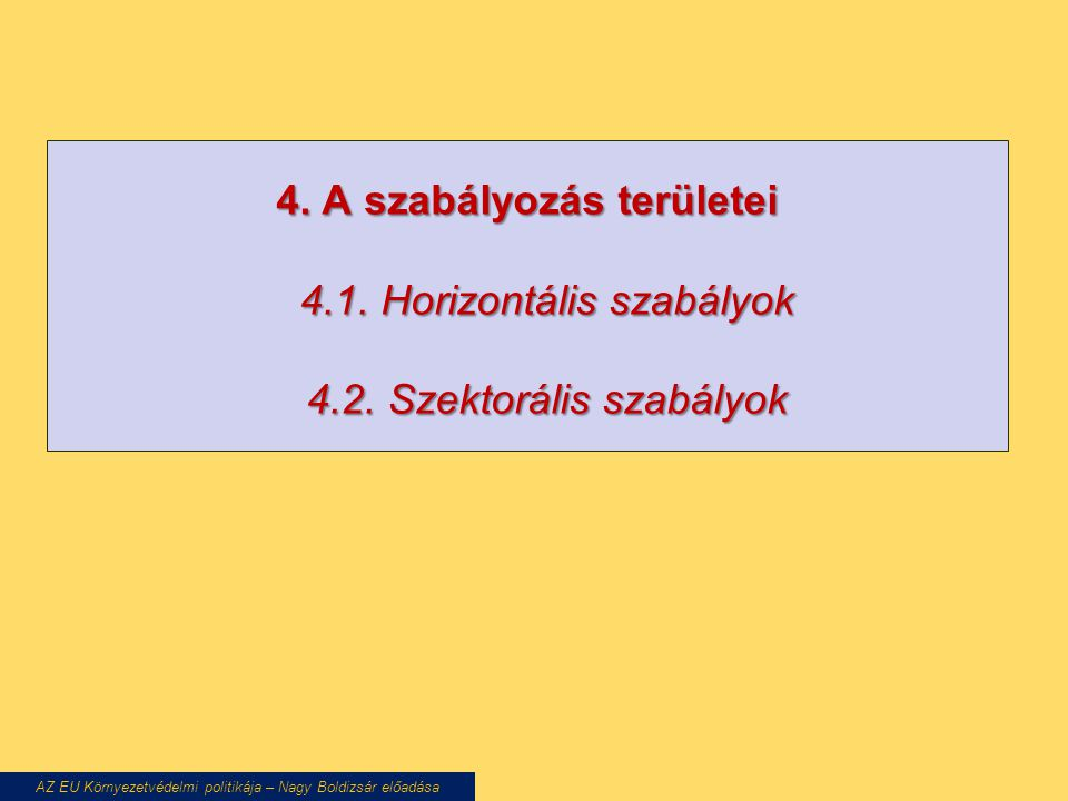 4.A szabályozás területei 4.1. Horizontális szabályok 4.2.
