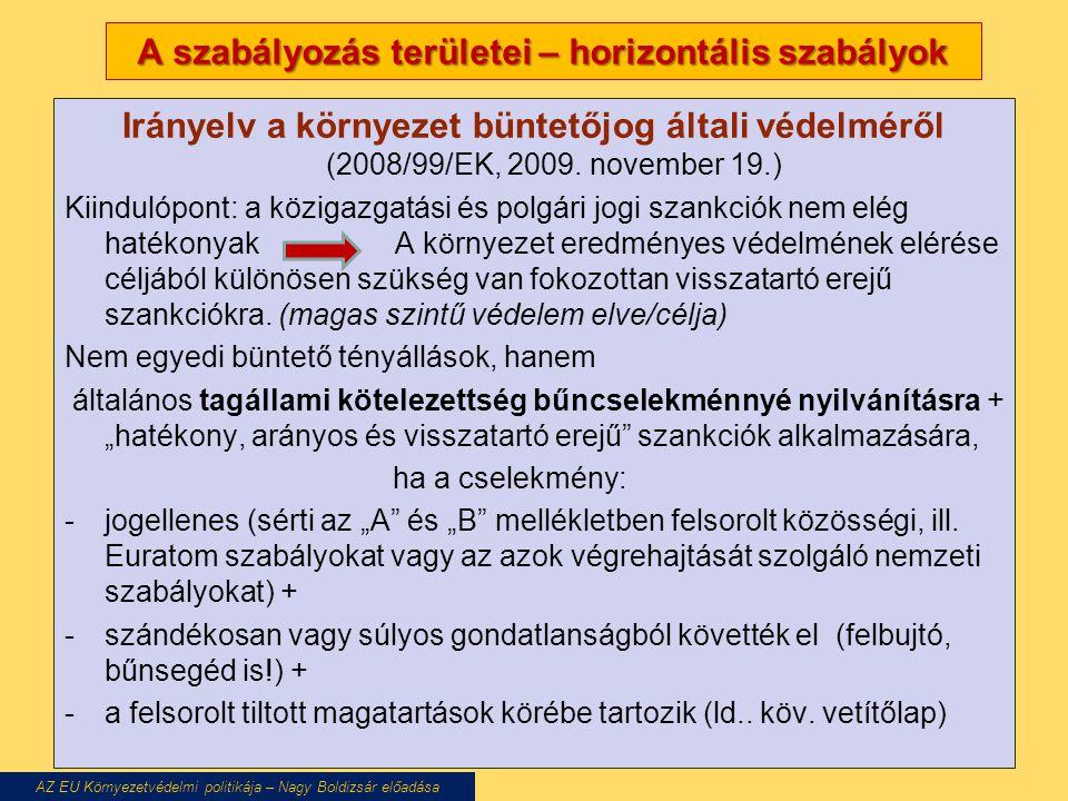 A szabályozás területei – horizontális szabályok Irányelv a környezet büntetőjog általi védelméről (2008/99/EK, 2009.