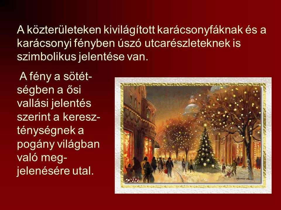 A karácsonyfa-állítás a népi hiedelmek szerint: a téli napforduló alkalmával, a gonosz démonok, szellemek kiszabadulnak, és szabadon kószálnak a világ