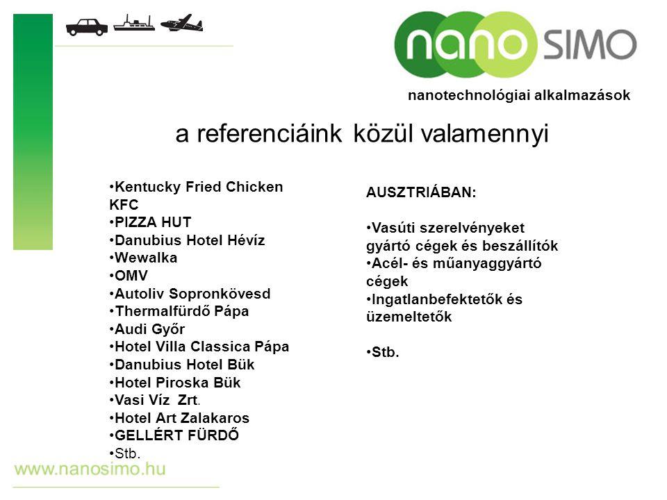 a referenciáink közül valamennyi Kentucky Fried Chicken KFC PIZZA HUT Danubius Hotel Hévíz Wewalka OMV Autoliv Sopronkövesd Thermalfürdő Pápa Audi Győ