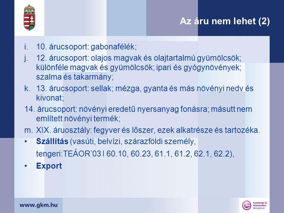 Az áru nem lehet (2) i.10. árucsoport: gabonafélék; j.12.