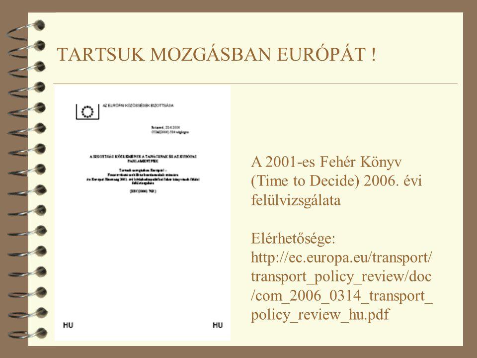 TARTSUK MOZGÁSBAN EURÓPÁT . A 2001-es Fehér Könyv (Time to Decide) 2006.