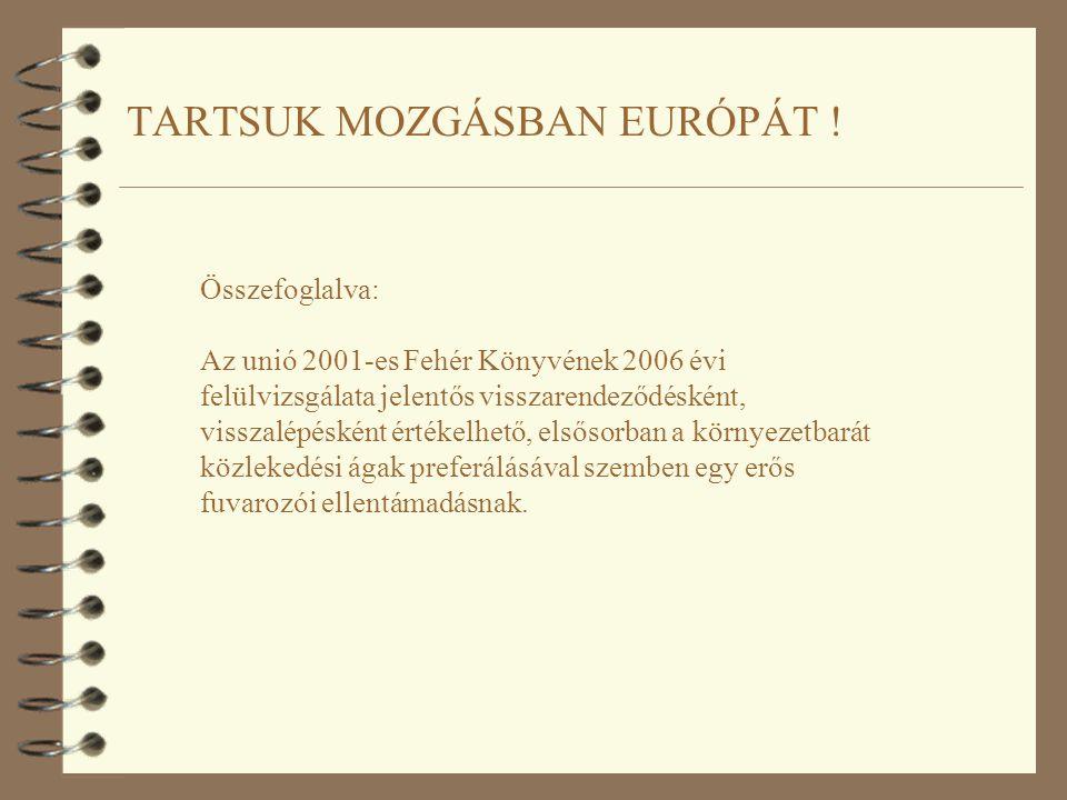 TARTSUK MOZGÁSBAN EURÓPÁT .