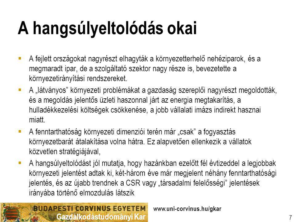 Gazdálkodástudományi Kar www.uni-corvinus.hu/gkar 7 A hangsúlyeltolódás okai  A fejlett országokat nagyrészt elhagyták a környezetterhelő nehéziparok