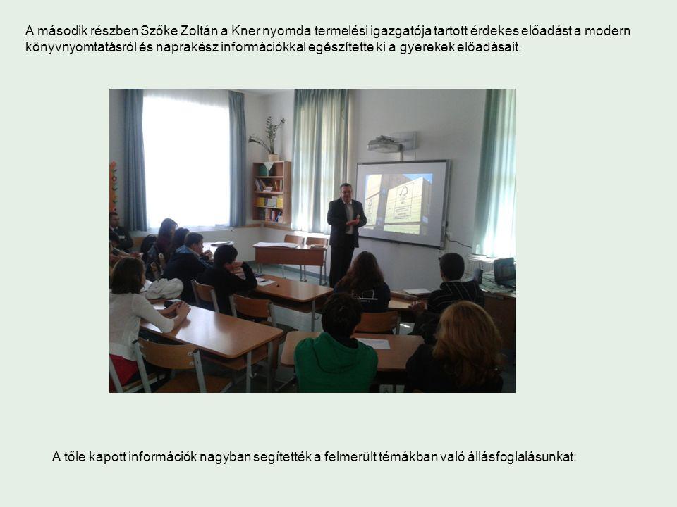 A második részben Szőke Zoltán a Kner nyomda termelési igazgatója tartott érdekes előadást a modern könyvnyomtatásról és naprakész információkkal egészítette ki a gyerekek előadásait.