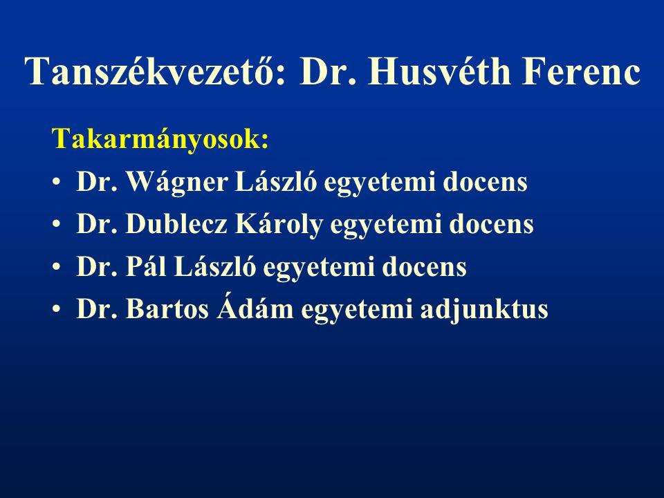 Tanszékvezető: Dr. Husvéth Ferenc Takarmányosok: Dr.