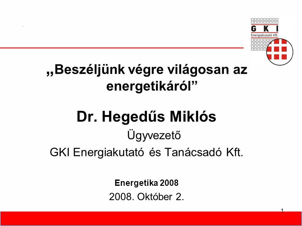 2 Olaj és az energiahordozók árainak makrogazdasági hatásai Növekedés, versenyképességi hatások Inflációs nyomás Reáljövedelmek, fogyasztás mérséklődése Cserearány-romlás