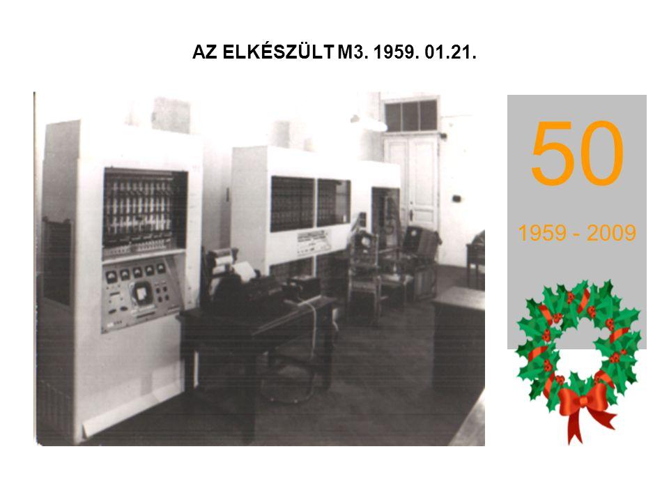 AZ ELKÉSZÜLT M3. 1959. 01.21. 50 1959 - 2009