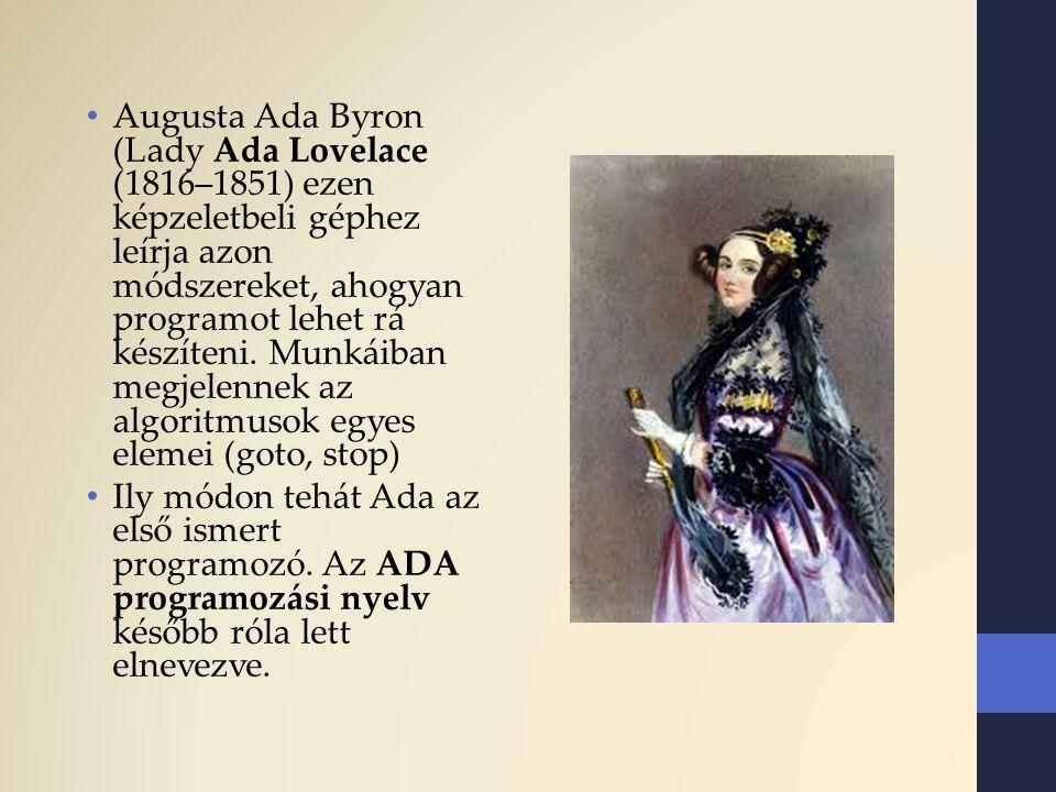 Augusta Ada Byron (Lady Ada Lovelace (1816–1851) ezen képzeletbeli géphez leírja azon módszereket, ahogyan programot lehet rá készíteni. Munkáiban meg