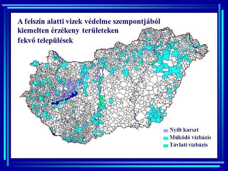 Nyílt karszt Működő vízbázis Távlati vízbázis A felszín alatti vizek védelme szempontjából kiemelten érzékeny területeken fekvő települések
