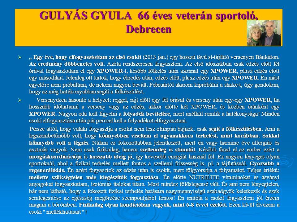 """GULYÁS GYULA 66 éves veterán sportoló, Debrecen  """" Egy éve, hogy elfogyasztottam az első csokit (2013 jan.) egy hosszú távú sí-tájfutó versenyen Bánk"""