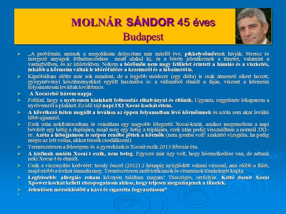 """MOLNÁR SÁNDOR 45 éves Budapest  """"A problémát, aminek a megoldásán dolgoztam már másfél éve, pikkelysömörnek hívják. Stressz és mérgező anyagok felhal"""