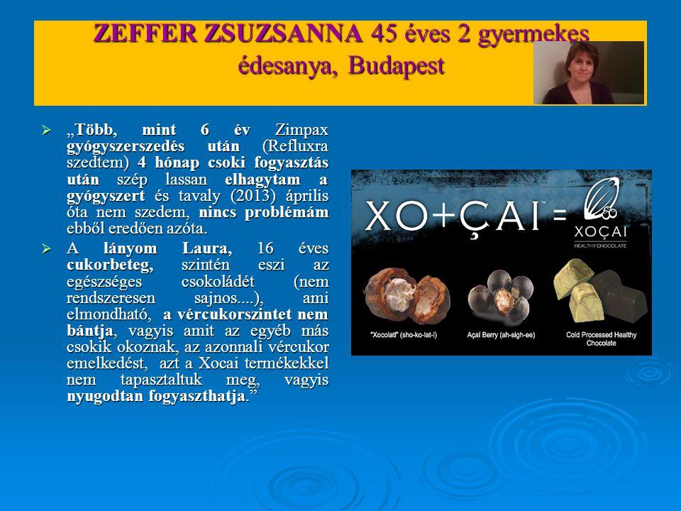 """ZEFFER ZSUZSANNA 45 éves 2 gyermekes édesanya, Budapest  """"Több, mint 6 év Zimpax gyógyszerszedés után (Refluxra szedtem) 4 hónap csoki fogyasztás utá"""