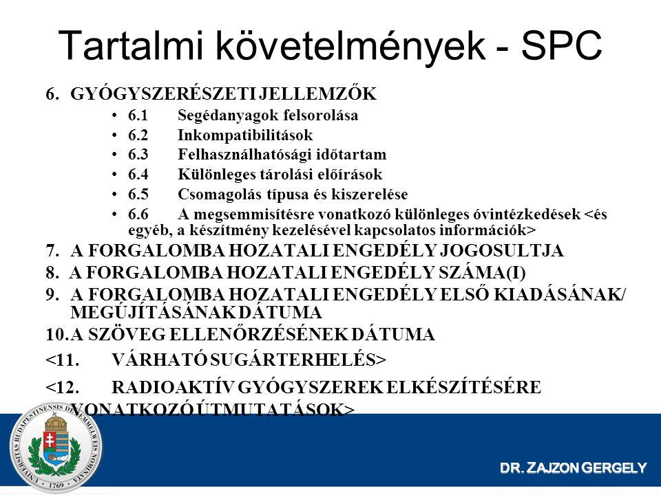 DR. Z AJZON G ERGELY 6.GYÓGYSZERÉSZETI JELLEMZŐK 6.1Segédanyagok felsorolása 6.2Inkompatibilitások 6.3Felhasználhatósági időtartam 6.4Különleges tárol